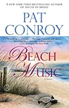 Beach Music: A Novel by Pat Conroy
