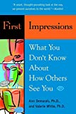 White, Valerie: First Impressions: What You Don&#39;t Know About How Others See You