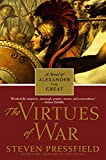 Pressfield, Steven: The Virtues Of War