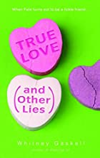 True Love (and Other Lies) by Whitney…