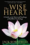 Kornfield, Jack: The Wise Heart: A Guide to the Universal Teachings of Buddhist Psychology