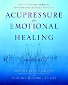 Acupressure for Emotional Healing: A…