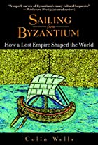 Sailing from Byzantium: How a Lost Empire…