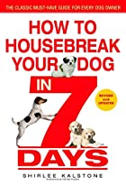 How to Housebreak Your Dog in 7 Days…