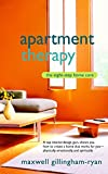 Gillingham-ryan, Maxwell: Apartment Therapy: The Eight Step Home Cure