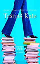 Testing Kate (2006) by Whitney Gaskell