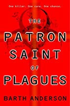 The Patron Saint of Plagues by Barth…