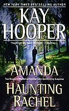 Amanda [and] Haunting Rachel by Kay Hooper