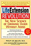 Reinagel, Monica: The Life Extension Revolution: The New Science of Growing Older Without Aging