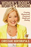 Northrup, Christiane: Women's Bodies, Women's Wisdom: Creating Physical And Emotional Health And Healing