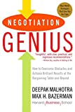 Malhotra, Deepak: Negotiation Genius: How to Overcome Obstacles and Achieve Brilliant Results at the Bargaining Table and Beyond