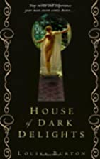 House of Dark Delights by Louisa Burton