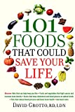 David Grotto: 101 Foods That Could Save Your Life