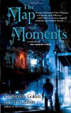 Golden, Christopher: The Map of Moments: A Novel of the Hidden Cities