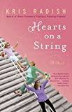 Radish, Kris: Hearts on a String: A Novel