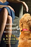 Radish, Kris: Tuesday Night Miracles: A Novel