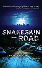 Snakeskin Road: A Novel by James Braziel