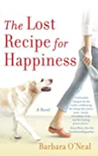 The Lost Recipe for Happiness by Barbara…