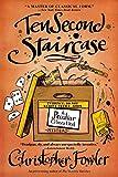 Fowler, Christopher: Ten Second Staircase: A Peculiar Crimes Unit Mystery (Peculiar Crimes Unit Mysteries (Bantam Paperback))