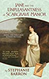 Barron, Stephanie: Jane and the Unpleasantness at Scargrave Manor: Being the First Jane Austen Mystery