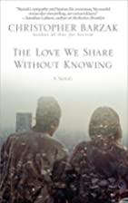 The Love We Share Without Knowing by…