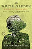 Barron, Stephanie: The White Garden: A Novel of Virginia Woolf (Random House Reader's Circle)