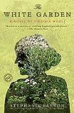 Barron, Stephanie: The White Garden: A Novel of Virginia Woolf (Random House Reader's Circle)