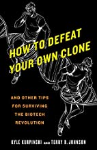 How to Defeat Your Own Clone: And Other Tips…