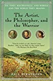 Strathern, Paul: The Artist, the Philosopher, and the Warrior: Da Vinci, Machiavelli, and Borgia and the World They Shaped