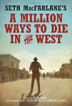 A Million Ways to Die in the West by Seth…