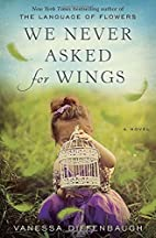 We Never Asked for Wings by Vanessa…