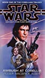Allen, Roger MacBride: Star Wars: Ambush at Corellia (Star Wars: The Corellian Trilogy)