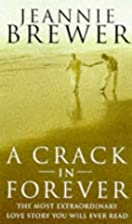 A Crack in Forever by Jeannie Brewer
