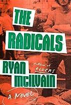 The Radicals: A Novel by Ryan McIlvain