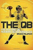 The QB: The Making of Modern Quarterbacks by…