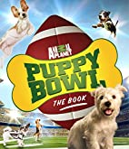 Puppy Bowl: The Book (Animal Planet) by…