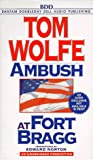 Wolfe, Tom: Ambush at Fort Bragg