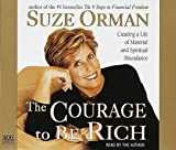 Orman, Suze: The Courage to Be Rich: The Financial and Emotional Pathways to Material and Spiritual Abundance
