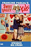 Pascal, Francine: STEVEN'S BIG CRUSH (SVK #65) (Sweet Valley Kids)
