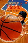 In Your Face! (Super Hoops) by Hank Herman