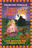 Francine Pascal: The Witch in the Pumpkin Patch (Sweet Valley Kids)