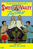 Pascal, Francine: Twins in Love (Sweet Valley Twins)