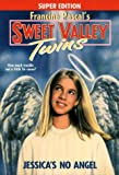 Pascal, Francine: Jessica's No Angel (Sweet Valley Twins)