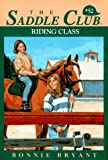 Bryant, Bonnie: Riding Class (Saddle Club #52)