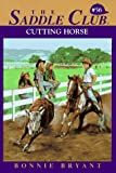 Bryant, Bonnie: Cutting Horse (The Saddle Club, Book 56)