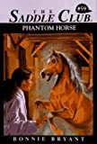 Bryant, Bonnie: PHANTOM HORSE (The Saddle Club, Book 59)