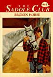 Bryant, Bonnie: Broken Horse (The Saddle Club, Book 61)