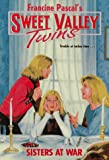 Pascal, Francine: Sisters at War (Sweet Valley Twins)
