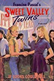 Pascal, Francine: If Looks Could Kill (Sweet Valley Twins)