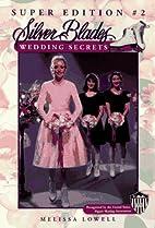 Wedding Secrets (Silver Blades) by Melissa…